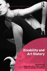 "BOOK COVER: A black and white photo of a woman in a crouched position whearing knee-length black stretch pants and no shirt in an artistic angle. A semi-transparent overlay, a pink partial circle has the words ""Disability and Art History"" in white lettering."